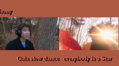 Gaia slow dance 俊智