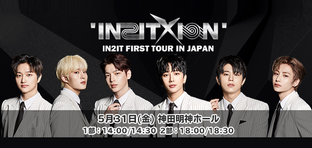 IN2IT FIRST TOUR IN JAPAN 'IN2ITXION'
